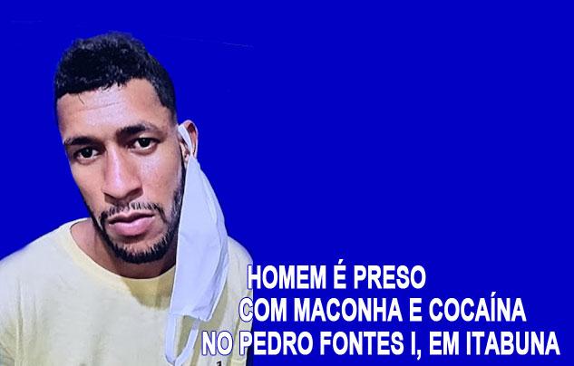 Homem é preso com maconha e cocaína no Pedro Fontes I, em Itabuna